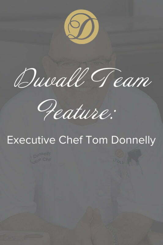 Duvall Team Feature: Executive Chef Tom Donnelly