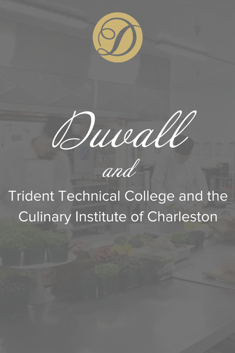 Duvall and Trident technical College and the Culinary Institute of Charleston