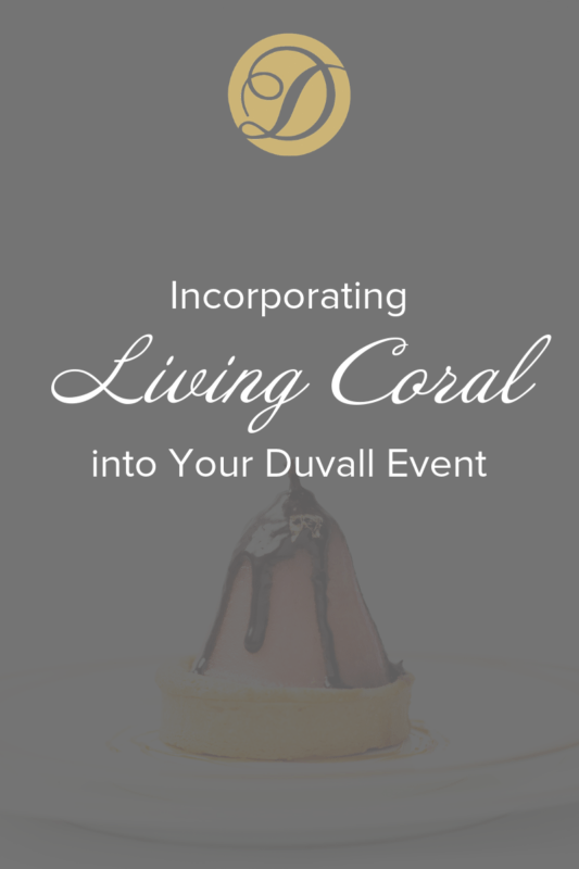 Living coral Duvall Catering & Events