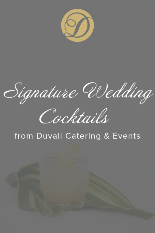 Duvall Catering & Events Signature Cocktails