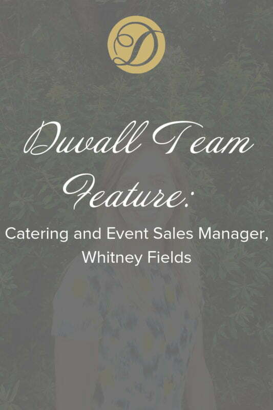 Duvall Team Features Duvall Catering & Events