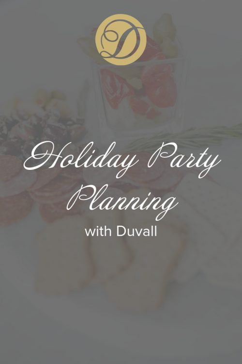 Holiday Party Planning with Duvall